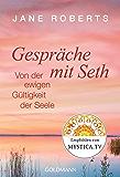 Gespräche mit Seth: Von der ewigen Gültigkeit der Seele