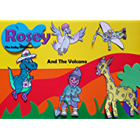 Rosey The Baby Dinosaur: And The Volcano