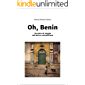 Oh, Benin: Taccuino di viaggio nell'Africa subsahariana