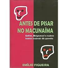 Antes de Pisar no Macunaíma (Teatro) (Portuguese Edition) Sep 30, 2016
