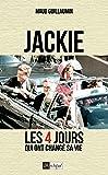Jackie, 22 novembre 1963: Quatre jours qui ont changé sa vie