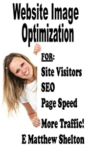 Website Image Optimization for SEO and More Site Visitors
