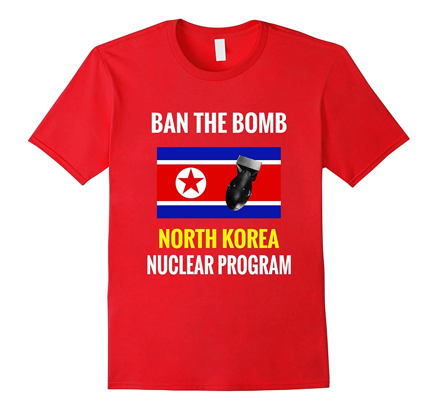 North Korea Nuclear Program Ban the Bomb T-shirt-TH