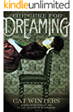 The Cure for Dreaming (English Edition)
