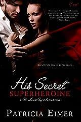 His Secret Superheroine (St. Louis Superheroes Book 1)
