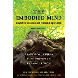 The Embodied Mind, revised edition: Cognitive Science and Human Experience (The MIT Press)