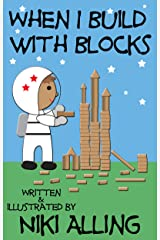 When I Build With Blocks (Imagination & Play) Kindle Edition