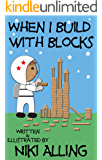 When I Build With Blocks (Imagination & Play)