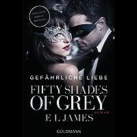 Gefährliche Liebe (Fifty Shades of Grey, Band 2)