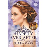 Happily Ever After: Companion to the Selection Series (The Selection Novella)