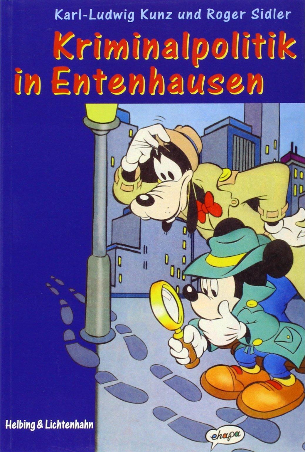 Kriminalpolitik in Entenhausen: Vom Umgang mit Kriminalität bei Micky Maus & Co