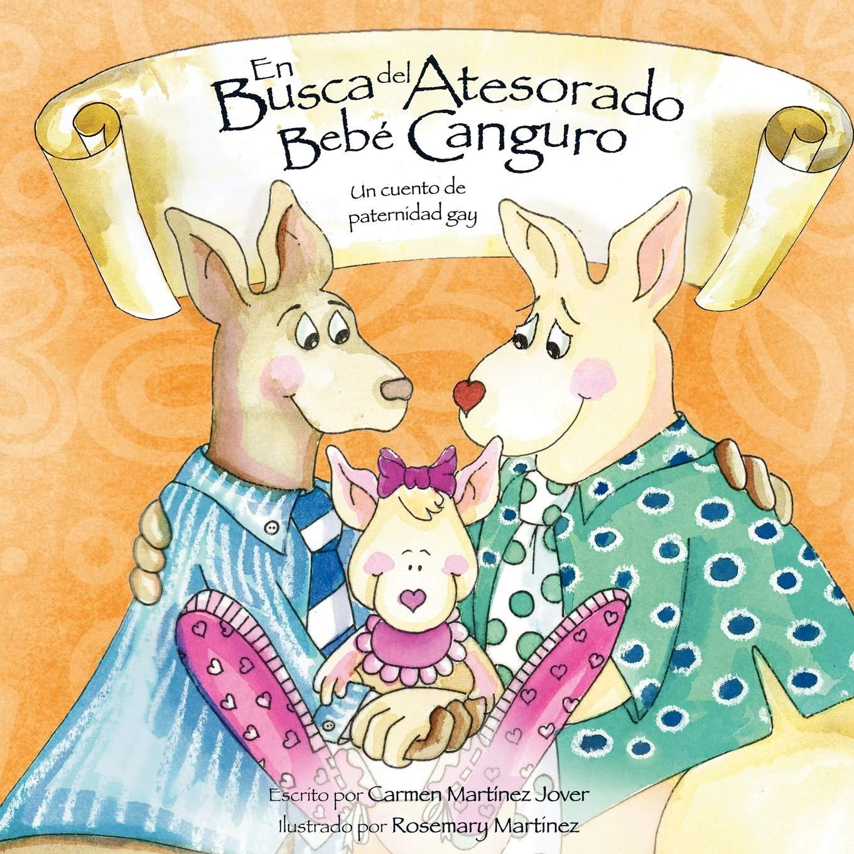 En Busca del Atesorado Bebe Canguro, un cuento de paternidad gay: Amazon.es: Martinez Jover, Carmen, Martinez, Rosemary: Libros