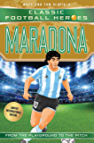 Maradona (Classic Football Heroes - Limited International Edition) (Football Heroes - International Editions)