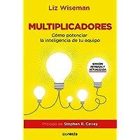 Multiplicadores. Edición Revisada Y Actualizada: Cómo Potenciar La Inteligencia de Su Equipo / Multipliers How the Best Leaders Make Everyone Smarter