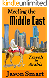 Meeting the Middle East: Travels in Arabia