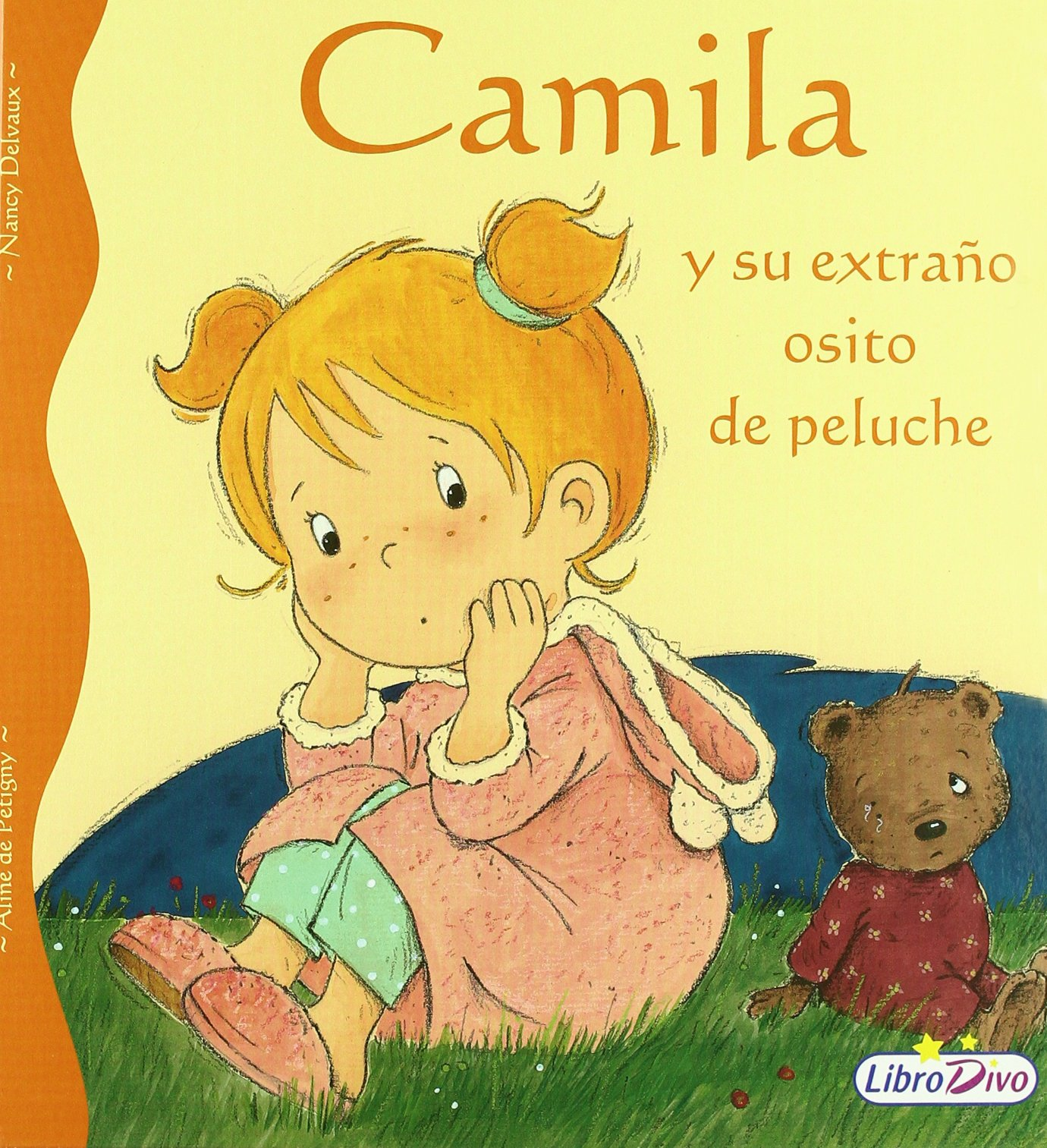 Camila y su extraño osito de peluche: Aline de ; Delvaux, Nancy ; Pétigny, Aline de Pétigny: 9788497961981: Amazon.com: Books
