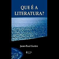 Que é a Literatura? (Textos Filosóficos)