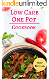Low Carb One Pot Cookbook: Delicious Low Carb One Pot And Slow Cooker Recipes For Burning Fat! (Low Carb Slow Cooker Recipes Book 1)