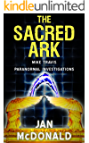 The Sacred Ark (A Mike Travis Paranormal Investigation Book 4)
