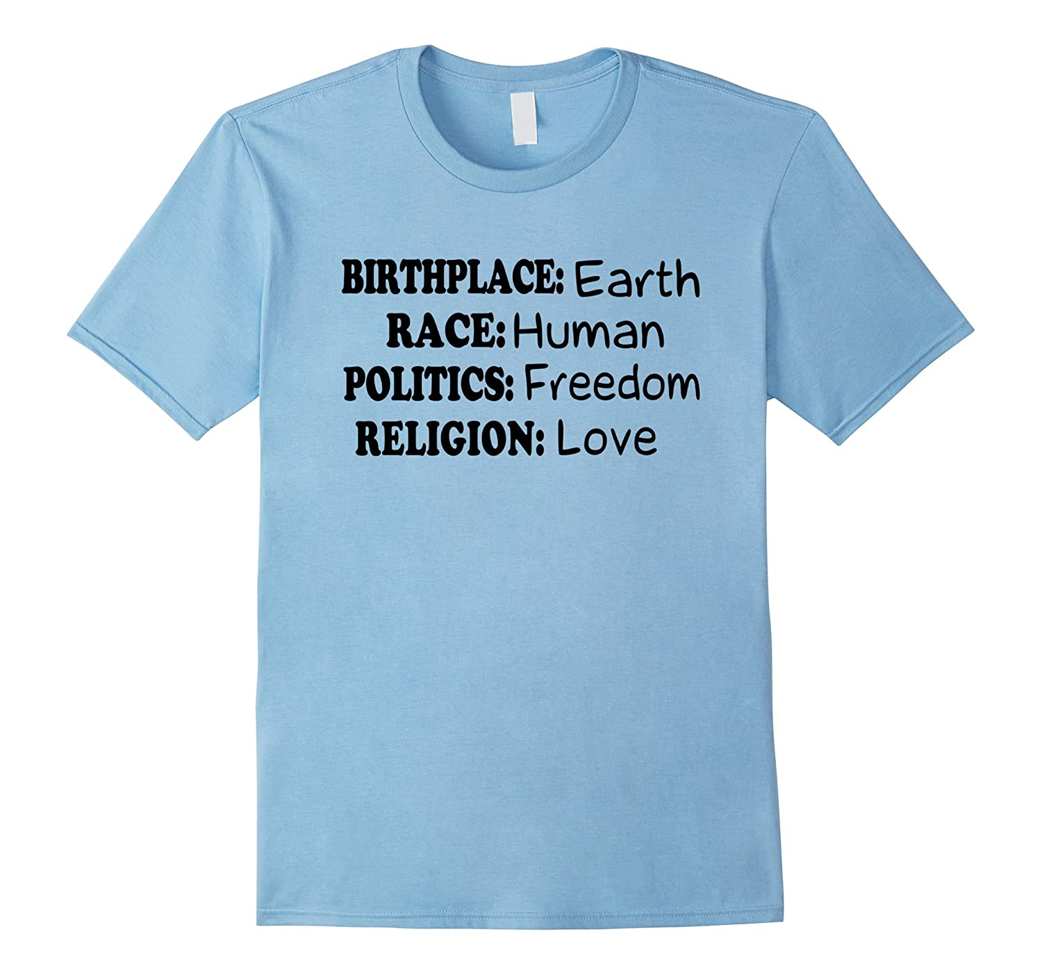 Birth Place Earth Race Human Politics Freedom Love-BN