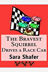 The Bravest Squirrel Drives a Race Car Kindle Edition