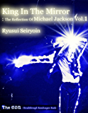 King In the Mirror: The Reflection of Michael Jackson Vol.1
