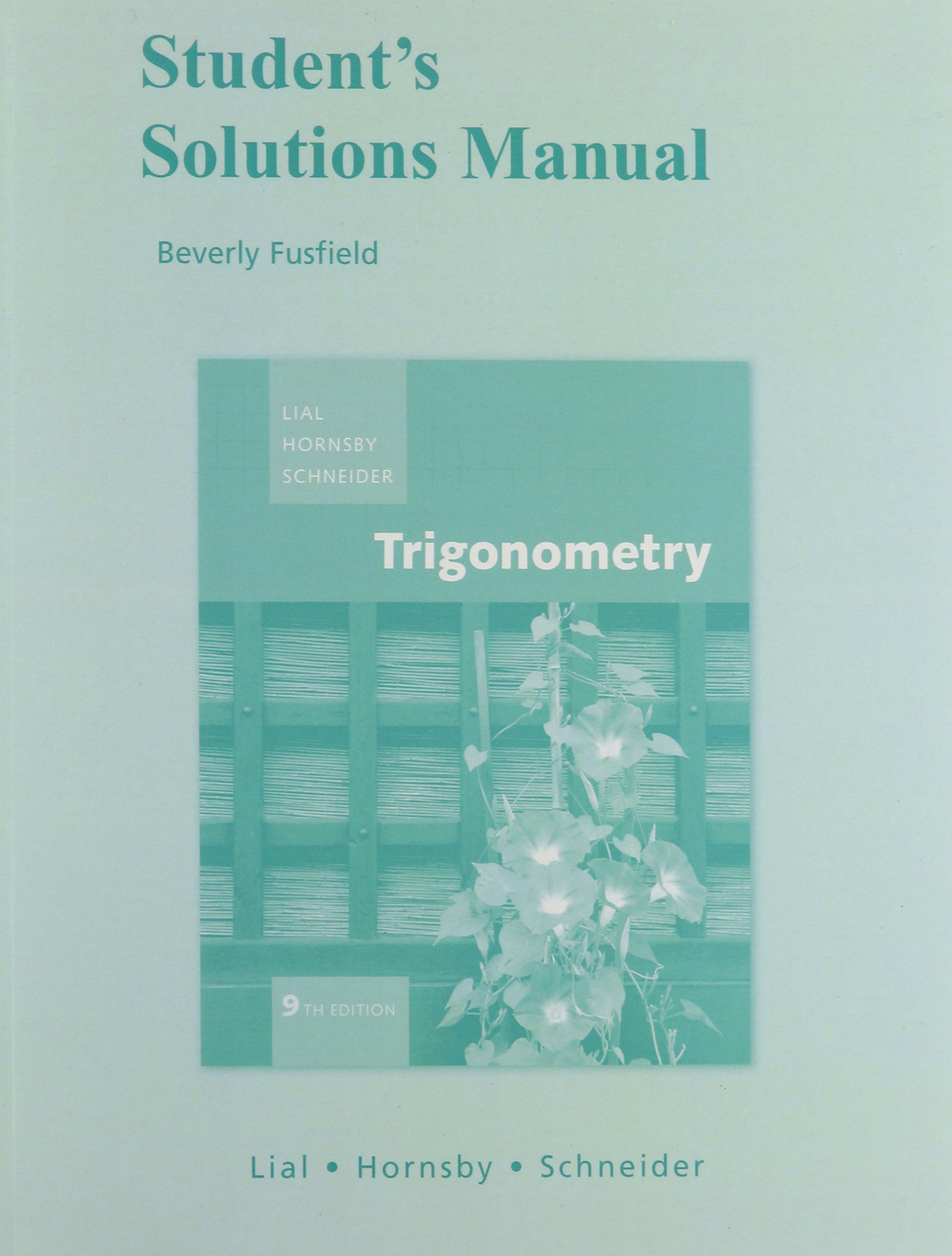Student Solutions Manual for Trigonometry: Margaret L. Lial, John Hornsby,  David I. Schneider: 9780321530400: Books - Amazon.ca