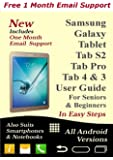 Samsung Galaxy TabPro S, Tab S2, Tab 4, and Tab 3, Tablet Beginner's User Guide- Incl. One Month Email Support: All Android Versions 4.0 Thru 7.0 Nougat