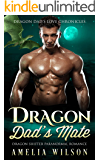 Dragon Dad's Mate: Dragon Shifter Paranormal Romance (Dragon Dad's Love Chronicles Book 1)
