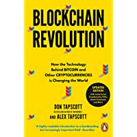 Blockchain Revolution : How the Technology Behind Bitcoin and Other Cryptocurrencies is Changing the World