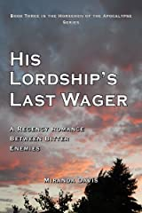 His Lordship's Last Wager: A Regency Romance Between Bitter Enemies (The Horsemen of the Apocalypse Book 3) Kindle Edition