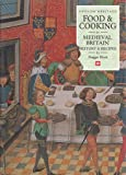 Food and Cooking in Medieval Britain (Food & cooking in Britain)