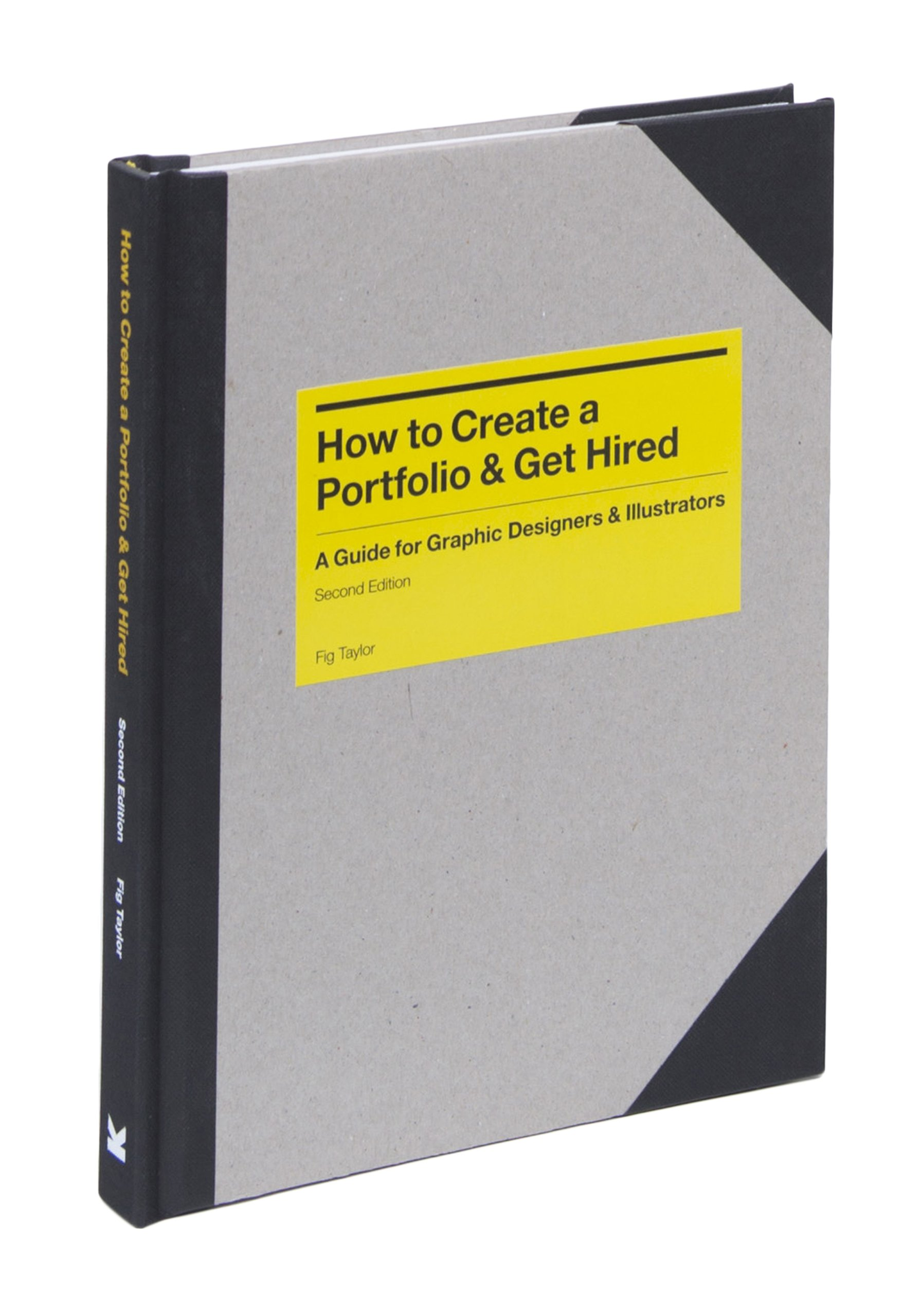 how to create a portfolio and get hired second edition a guide how to create a portfolio and get hired second edition a guide for graphic designers and illustrators fig taylor 9781780672922 com books