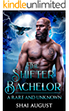 The Shifter Bachelor: A Rare and Unknown Romance (The Rare and The Unknown Book 1)