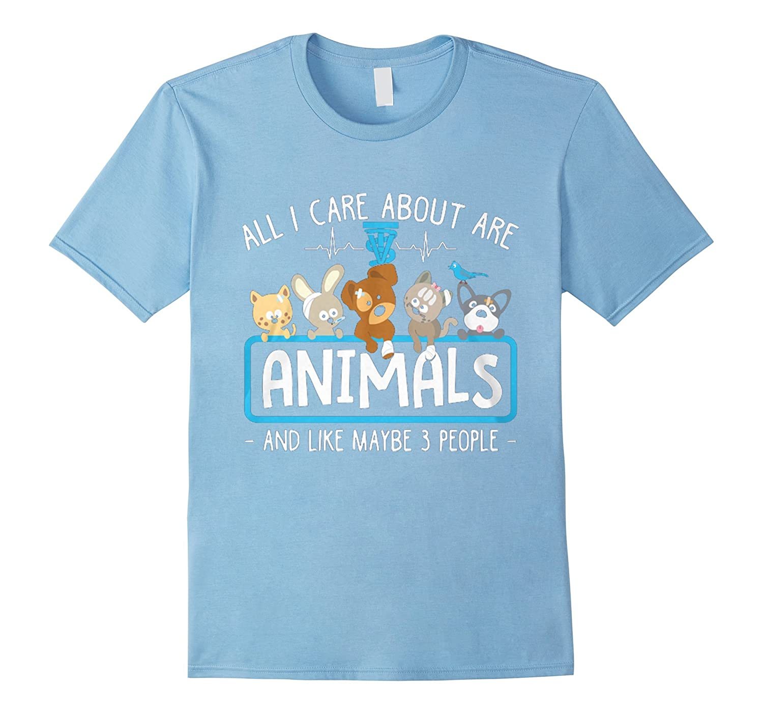 All I care about are animals and maybe like 3 people shirt-Art