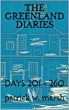 The Greenland Diaries : DAYS 201 - 260