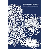 Mourning Songs: Poems of Sorrow and Beauty