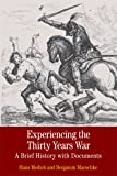 Experiencing the Thirty Years War: A Brief History with Documents (Bedford Cultural Editions)