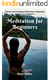 Meditation for Beginners:  Lessons and techniques Meditations, Meditation Postures for Beginners (Healthy Food Book 34)