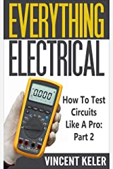 Everything Electrical How To Test Circuits Like A Pro Part 2 Kindle Edition