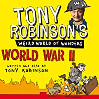 Tony Robinson's Weird World of Wonders! World War II
