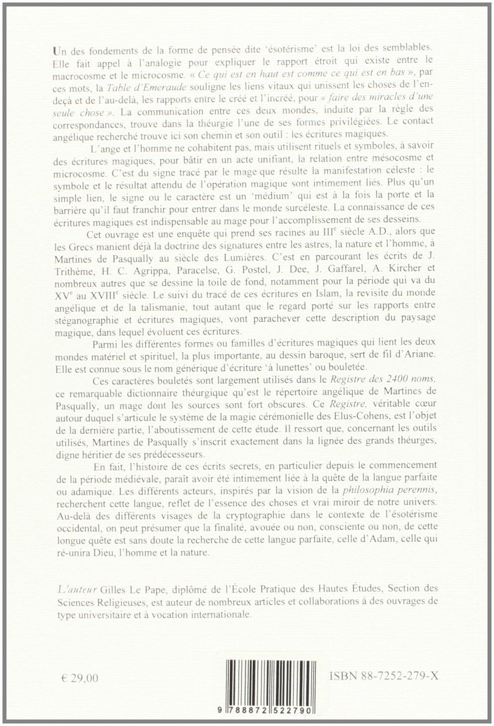 Les Ecritures Magiques 19 décembre 2006 Gilles Le Pape Arche Milan 887252279X TL887252279X Aux Sources du Registre des 2400 Noms dAnges de Martines de Pasqually Broché