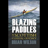 Blazing Paddles: A Scottish Coastal Odyssey (English Edition)