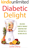 Diabetic Delight: Delicious Diabetic-Friendly Smoothies That Are Ready in 55 Seconds or Less