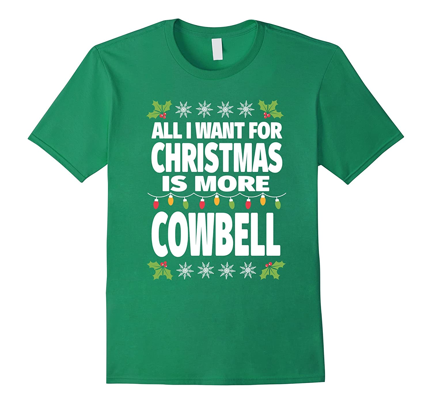 All I Want For Christmas Is More Cowbell Funny Music T-Shirt-RT