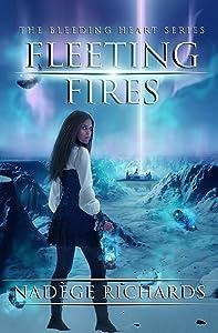 Fleeting Fires (The Bleeding Heart Series)