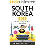 SOUTH KOREA 101: The Culture, Etiquette, Rules and Customs