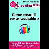 Strumenti per autori: Come creare il vostro audiolibro: Preparate facilmente il vostro audiolibro!