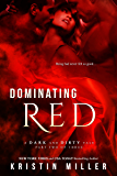 Dominating Red (A Dark and Dirty Tale Book 2)