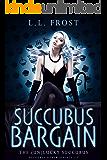 Succubus Bargain (The (un)Lucky Succubus Book 1)